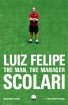 Luiz Felipe Scolari: The Man, The Manager - José Carlos Freitas, David Moore