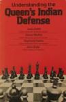 Understanding the Queen's Indian Defense - Andy Soltis, Edmar Mednis, Raymond Keene, John Grefe