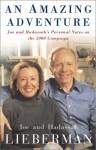 An Amazing Adventure: Joe and Hadassah's Personal Notes on the 2000 Campaign - Joseph I. Lieberman, Hadassah Lieberman, Sarah Crichton