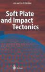 Soft Plate and Impact Tectonics - Antonio Ribera