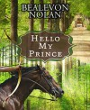 Hello My Prince: A Gay Romance Novel - Bealevon Nolan