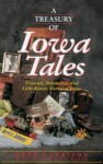 A Treasury of Iowa Tales: Unusual, Interesting, and Little-Known Stories of Iowa - Webb Garrison