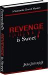 Revenge is Sweet (A Samantha Church Mystery Book 2) - Betta Ferrendelli
