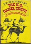 The U.S. Camel Corps: An Army Experiment - Odie B. Faulk