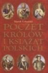 Poczet królów i książąt polskich - Marek Urbański