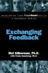 Exchanging Feedback - Mel Silberman, Mel Silberman