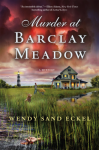Murder at Barclay Meadow: A Mystery - Wendy Sand Eckel