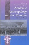 Academic Anthropology and the Museum: Back to the Future - Mary Bouquet