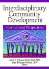 Interdisciplinary Community Development: International Perspectives - Alice K. Johnson Butterfield, Yossi Korazim-Korosy