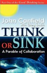 Think or Sink: A Parable of Collaboration - John Canfield, Greg Smith