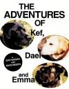The Adventures of Kef, Dael and Emma - Ann Hodson, David Mason