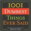 1,001 Dumbest Things Ever Said - Steven Price