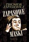 Zapasowe maski - Zbigniew Zapasiewicz