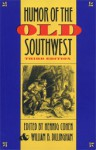 Humor of the Old Southwest - Hennig Cohen, William B. Dillingham