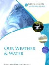 God's Design for Heaven and Earth: Our Weather and Water (God's Design Series) - Debbie Lawrence, Richard Lawrence