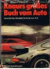 Knaurs grosses Buch vom Auto: Geschichte, Modelle, Technik von A-Z - Alfred Prokesch