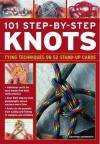 101 Step-By-Step Knots: Special Stand-Up Design for Hands-Free Practice - Geoffrey Budworth