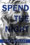 Spend the Night I - Elizabeth Lee