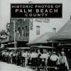 Historic Photos of Palm Beach County - Seth Bramson