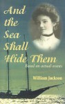 And the Sea Shall Hide Them - William Jackson
