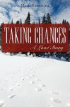 Taking Chances: A Love Story - Mia Semuta