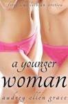 A Younger Woman (First Time Lesbian Erotica) - Audrey Ellen Grace