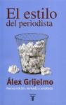 El Estilo Del Periodista - Alex Grijelmo