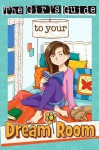 The Girl's Guide to Your Dream Room (Christian Girl's Guide To...) - Sherry Kyle