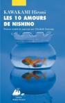 Les dix amours de Nishino - Hiromi Kawakami, Elizabeth Suetsugu
