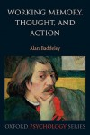 Working Memory, Thought, and Action (Oxford Psychology Series) - Alan Baddeley