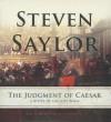 The Judgment of Caesar: A Novel of Ancient Rome - Steven Saylor, Ralph Cosham