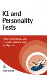 IQ and Personality Tests: Assess Your Creativity, Aptitude and Intelligence - Philip J. Carter