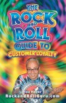 The Rock and Roll Guide to Customer Loyalty - Joe Heuer