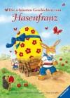 Die schönsten Geschichten vom Hasenfranz von Ursel Scheffler Ausgabe 2 (2011) - Ursel Scheffler