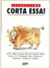 Separatismo: corta essa! - Adão, Bier, Canini, Edgard Vasques, Carlos Henrique Iotti, Juska, Luis Fernando Verissimo, Moa, Ronaldo, Sampaulo, Santiago, Uberti