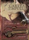 III. Cercul de aur (Cartea Timpului #3) - Guillaume Prévost, Traian Fintescu