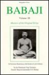 Babaji: Masters of Original Kriya (Biographies Series, Volume III) - Swami Satyeswarananda Giri, Giri Babaji Swami