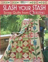Slash Your Stash: Scrap Quilts from McCall's Quilting - That Patchwork Place