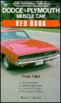 Dodge & Plymouth Muscle Car Red Book (Motorbooks International Red Book Series) - Peter C. Sessler