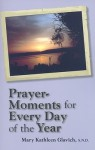 Prayer-Moments for Every Day of the Year - Mary Kathleen Glavich
