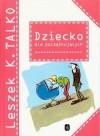 Dziecko dla początkujących - Leszek K. Talko