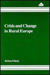 Crisis and Change in Rural Europe: Agricultural Development in the Portuguese Mountains - Richard Black