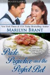 Pride, Prejudice and the Perfect Bet - Marilyn Brant