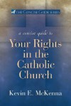 Concise Guide to Your Rights in the Catholic Church - Kevin E. McKenna