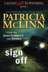 Sign Off (Caught Dead In Wyoming, Book 1) (Volume 1) - Patricia McLinn