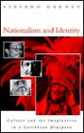 Nationalism And Identity: Culture And The Imagination In A Caribbean Diaspora - Stefano Harney