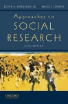 Approaches to Social Research - Royce A. Singleton Jr., Bruce Straits