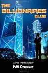 The Billionaires Club - Will Dresser