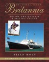 The Royal Yacht Britannia 3rd Edition: Inside the Queen's Floating Palace - Brian Hoey