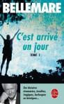 C'est Arrivé Un Jour, Tome 1 - Pierre Bellemare, Jean-Paul Rouland